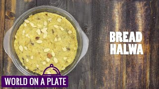 How to make Bread Halwa | World on a Plate | Manorama Online Recipe