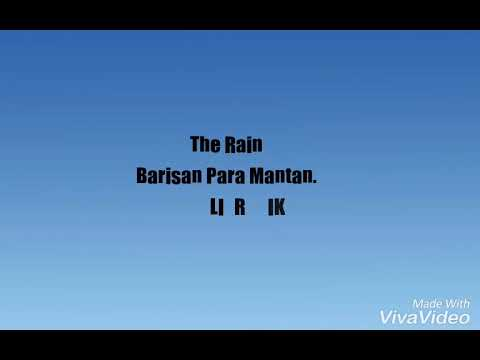 The Rain - Barisan para mantan ( LIRIK )