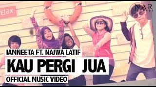 Repeat youtube video iamNEETA ft. Najwa Latif - Kau Pergi Jua (Official Music Video)
