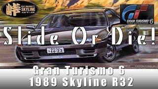Gran Turismo 6 - Slide or Die Ep 5 1989 Skyline R32 (Drifting)