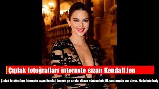 Çıplak fotoğrafları internete sızan Kendall Jenner hakkında bomba iddia!