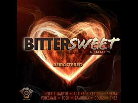 Bitter Sweet Riddim Mix (Full) Feat. Chris Martin,Alaine,Cecile &More..(Remastered) (June 2016)