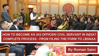 How To Become an IAS Officer/ Civil Servant - Complete Process - From Filing the form to LBSNAA