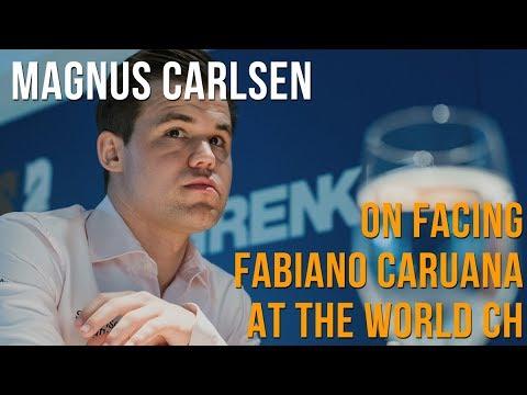Magnus Carlsen on facing Fabiano Caruana in the World Championship