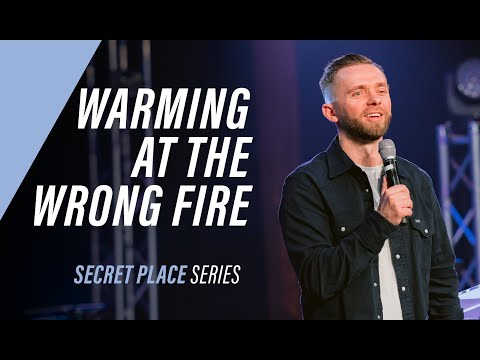 WARMING AT THE WRONG FIRE   Pastor Vlad