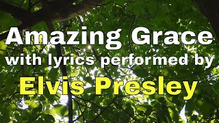 Amazing Grace performed by Elvis Presley (Lyric Video) | Christian Worship Music