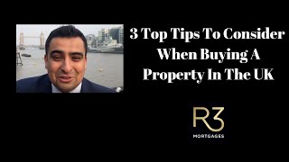 3 Top Tips When Buying  A Property In The UK