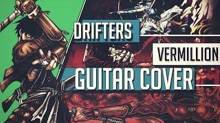 Drifters ED - Vermillion - Maon Kurosaki feat. Sugizo - Guitar Cover