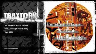 The Stunned Guys & DJ Paul - Thrillseeka (T-Factor rmx) (Traxtorm Records - TRAX 0024)