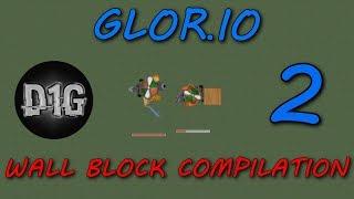 GLOR.IO - KILL COMPILATION: WALL BLOCK 2