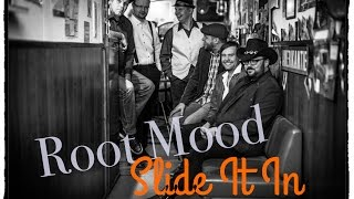 Root Mood - Slide It In (Official)