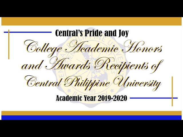 CENTRAL'S PRIDE AND JOY: CPU College Honors and Awards Recipients, School Year 2019-2020