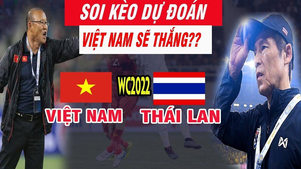 Phân Tích Dự Đoán Tỷ Số Trận Việt Nam vs Thái Lan Ngày 19/11/2019
