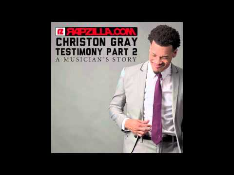 Christon Gray - Testimony: A Musician's Story pt.2 (@christongray @collisionrecs @rapzilla)