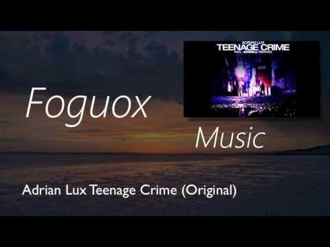 Adrian Lux Teenage Crime
