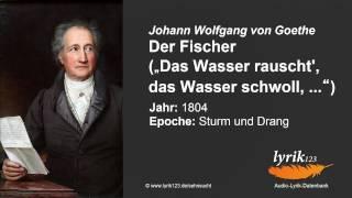 Johann Wolfgang von Goethe: Der Fischer (1804)