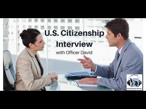 U.S. Citizenship Interview With Officer David