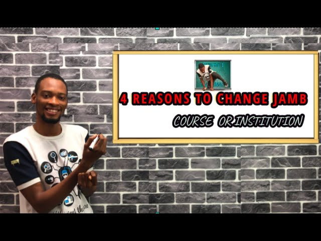 4 Reasons To Do Jamb Change of Institution Or Course