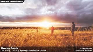 Nueva Beatz - Happy Inpiring Piano Love Rap Beat Hip Hop Instrumental - 'Far Away'