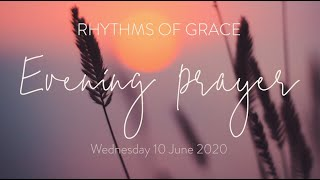 Rhythms of Grace - Evening Prayer | Wednesday 10 June, 2020