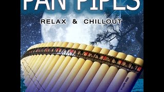 THE POWER OF LOVE - PAN PIPES: Relax & Chillout