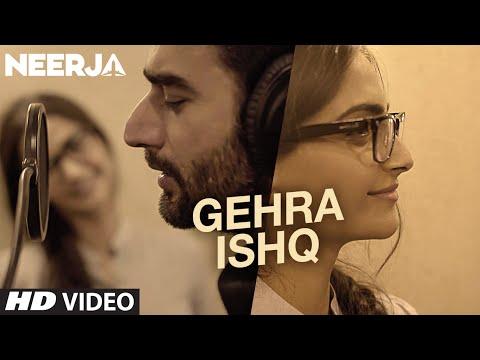 GEHRA ISHQ Video Song | NEERJA | Sonam Kapoor, Shekhar Ravjiani | Prasoon Joshi | T-Series