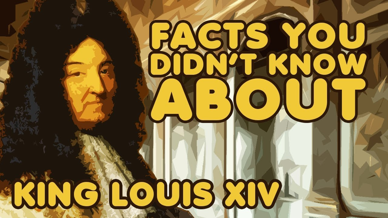 Facts You Didnt Know About King Louis Xiv Of France Youtube