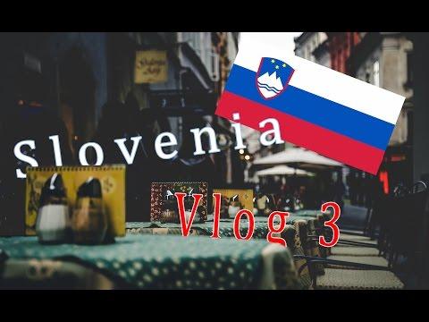 Slovenia: Vlog 3