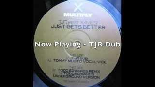 TJR feat Xavier - Just Gets Better - TJR Dub (UK Garage)