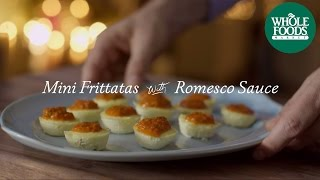 Mini Frittatas With Romesco Sauce L Homemade Holiday L Whole Foods Market