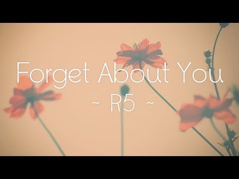 R5 - Forget About You (Lyrics)