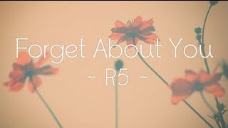Repeat youtube video R5 - Forget About You (Lyrics)