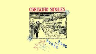 Christian Singles - Bored & Blue