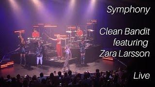 Symphony - Clean Bandit feat. Zara Larsson - Live