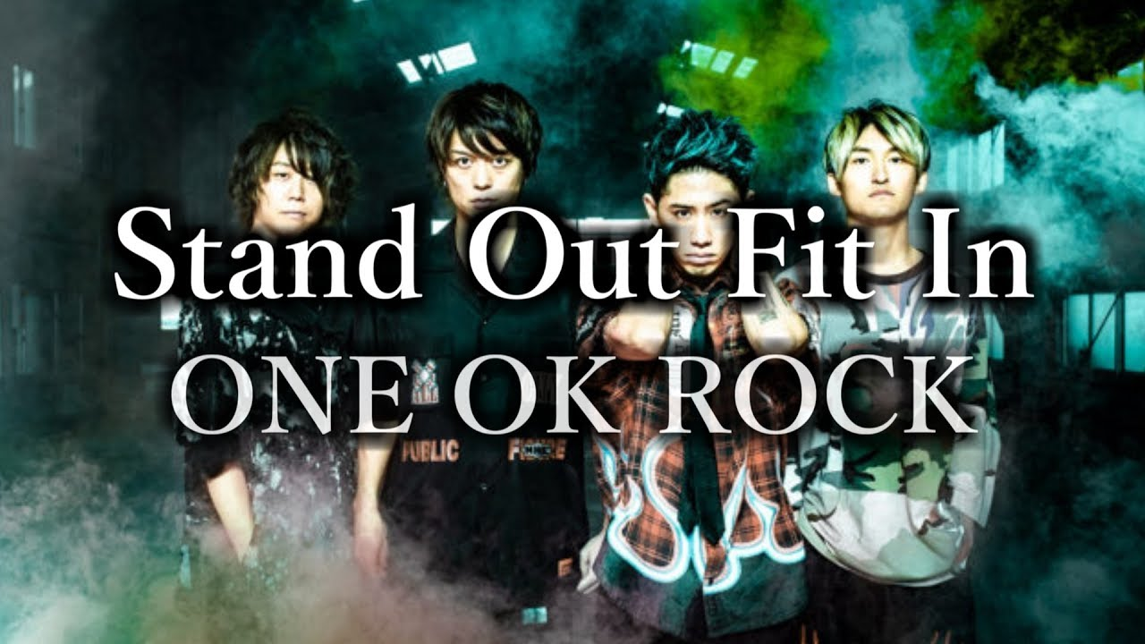 ONE OK ROCK - Stand Out Fit In 和訳、カタカナ付き #1