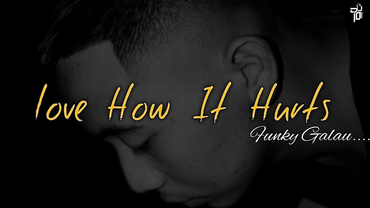 FUNKY GALAU - Love How it Hurts ! (Dio Moko) New Remix 2020