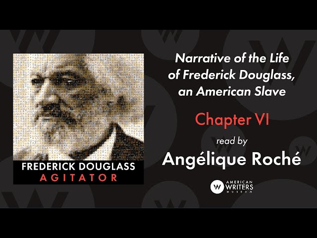 Narrative of the Life of Frederick Douglass: Chapter VI