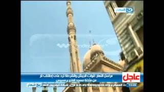 مسلحون يطلقون النار من مئذنة مسجد الفتح اتجاة قوات الامن