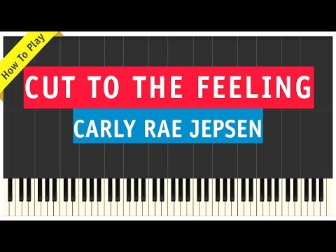 Carly Rae Jepsen - Cut To The Feeling - Piano Cover (How To Play Tutorial)