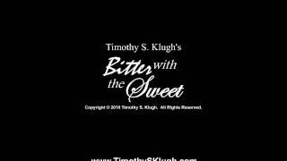 Timothy S. Klugh - Bitter with the Sweet