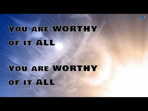 Worthy Of It All - Bethany Worhle