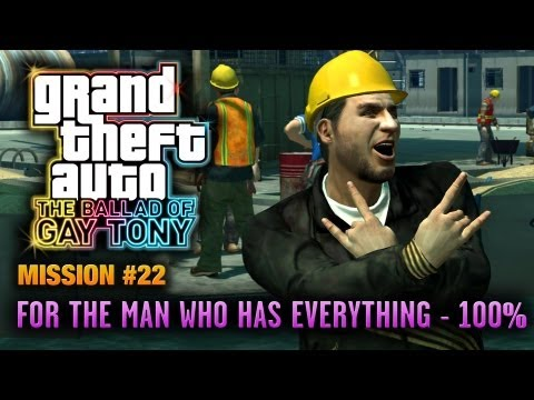 GTA: The Ballad Of Gay Tony - Mission #22 - For The Man Who Has Everything [100%] (1080p)