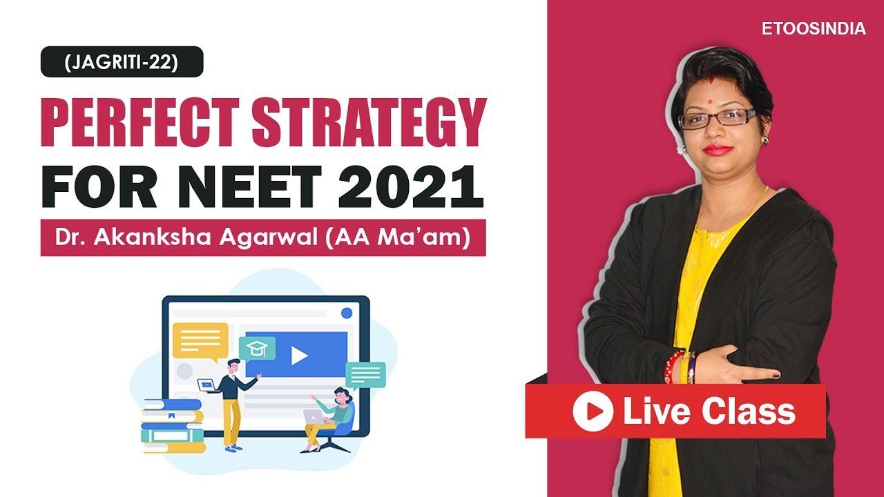 Perfect Strategy for NEET 2021 by AA Ma'am   Target NEET 2021   How to crack NEET 2021   Etoosindia