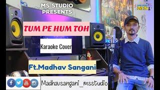 Tum Pe Hum Toh | Karaoke Cover | Madhav Sangani | Master's Voice