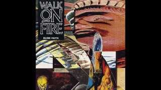 Walk On Fire - Crime Of Loving You