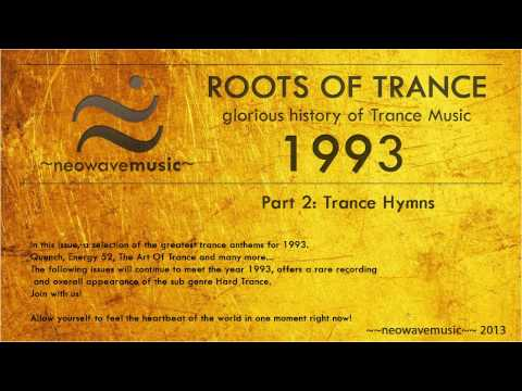 Neowave - Roots Of Trance 1993 (Part 2:Trance Hymns) HD