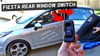 FORD FIESTA MK7 REAR WINDOW SWITCH REPLACEMENT REMOVAL