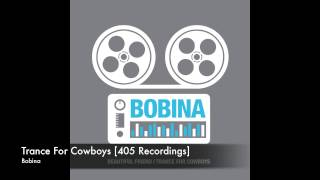 Bobina - Trance For Cowboys [405 Recordings]