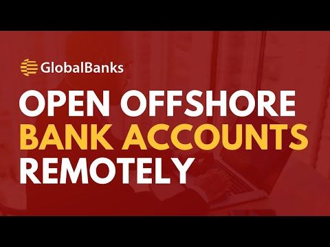 Open Offshore Bank Accounts Remotely