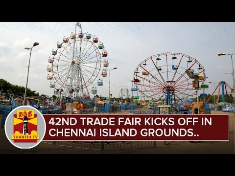 42nd Trade fair kicks off in Chennai Island Grounds - Thanthi TV